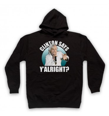 Clinton Baptiste Clinton Says Y'alright? Hoodie