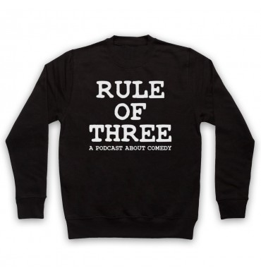 Rule Of Three A Podcast About Comedy Sweatshirt