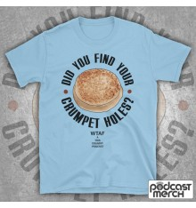 Did You Find Your Crumpet Holes? Kerry Mucklowe T-Shirt