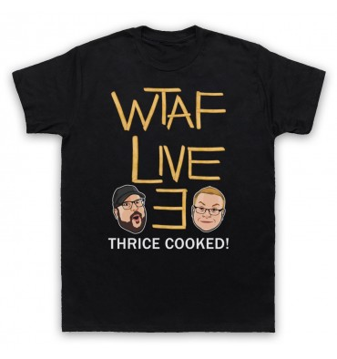 WTAF A This Country Podcast Live 3 Thrice Cooked T-Shirt