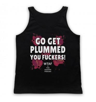 Go Get Plummed You Fuckers! Tank Top Vest