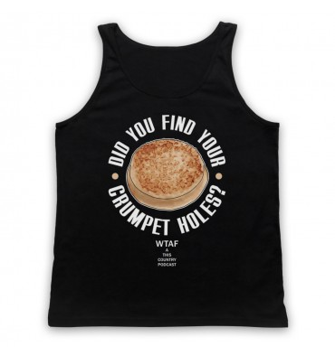 Did You Find Your Crumpet Holes? Kerry Mucklowe Tank Top Vest