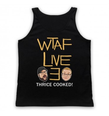 WTAF A This Country Podcast Live 3 Thrice Cooked Tank Top Vest