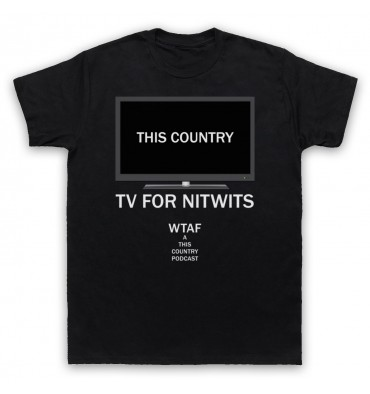 This Country TV For Nitwits T-Shirt