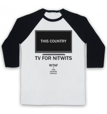 This Country TV For Nitwits Baseball Tee