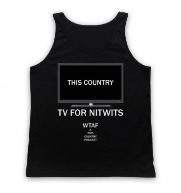 This Country TV For Nitwits Tank Top Vest