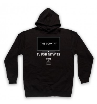 This Country TV For Nitwits Hoodie