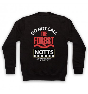 Do Not Call The Forest Notts Sweatshirt