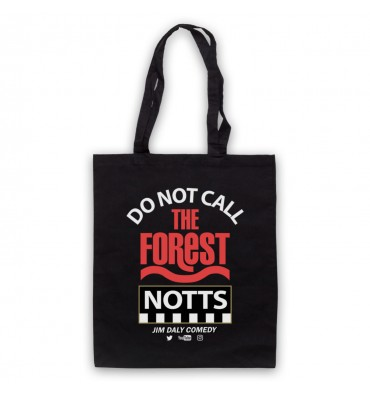 Do Not Call The Forest Notts Tote Bag