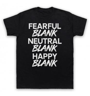 BLANK Fearful Blank Neutral Blank Happy Blank Monochrome T-Shirt