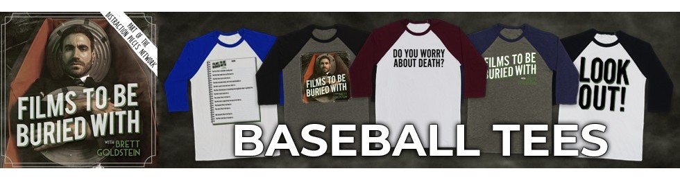 Films To Be Buried With Baseball Tees
