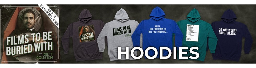 Films To Be Buried With Hoodies