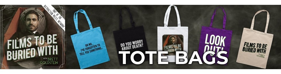 Films To Be Buried With Tote Bags