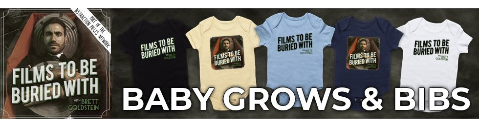 Films To Be Buried With Baby Grows & Bibs